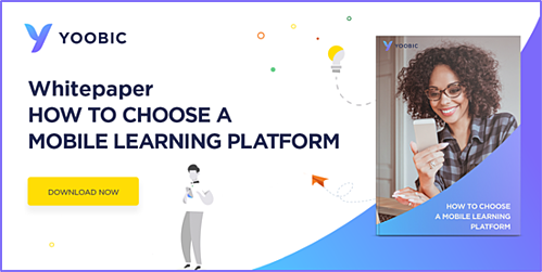 How to Choose a Mobile Learning Platform YOOBIC