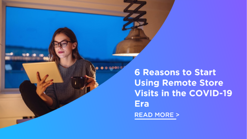 6 Reasons to Start Using Remote Store Visits