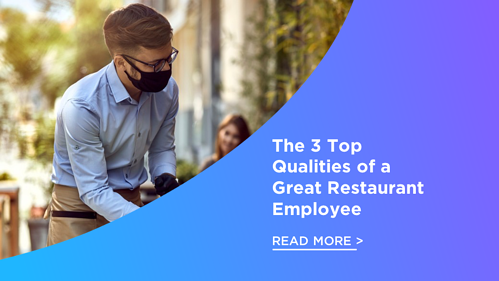 The 3 Top Qualities of a Great Restaurant Employee